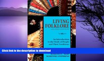 Read Book Living Folklore, 2nd Edition: An Introduction to the Study of People and Their