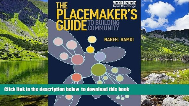PDF [DOWNLOAD] The Placemaker s Guide to Building Community (Earthscan Tools for Community