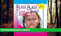 Epub Bugs, Bugs, Bugs: 21 Songs and Over 250 Activities for Young Children (Pam Schiller Book/CD