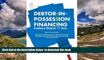 PDF [DOWNLOAD] Debtor-in-Possession Financing: Funding a Chapter 11 Case BOOK ONLINE