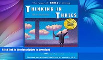 Read Book Thinking in Threes: The Power of Three in Writing On Book