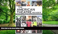 Pre Order The American Theatre Reader: Essays and Conversations from American Theatre magazine  mp3
