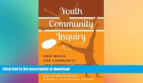 READ Youth Community Inquiry: New Media for Community and Personal Growth (New Literacies and