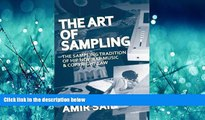 READ THE NEW BOOK The Art of Sampling: The Sampling Tradition of Hip Hop/Rap Music and Copyright
