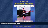 FAVORIT BOOK A Sea of Broken Hearts: Patient Rights in a Dangerous, Profit-Driven Health Care