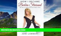 Best Price How I Became Barbra Streisand: My Life as a Barbra Streisand Tribute Artist Joni