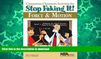 READ Companion Classroom Activities for Stop Faking It! Force and Motion - PB295X (Stop Faking It!