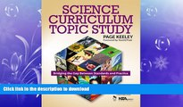 Read Book Science Curriculum Topic Study: Bridging the Gap Between Standards and Practice Full
