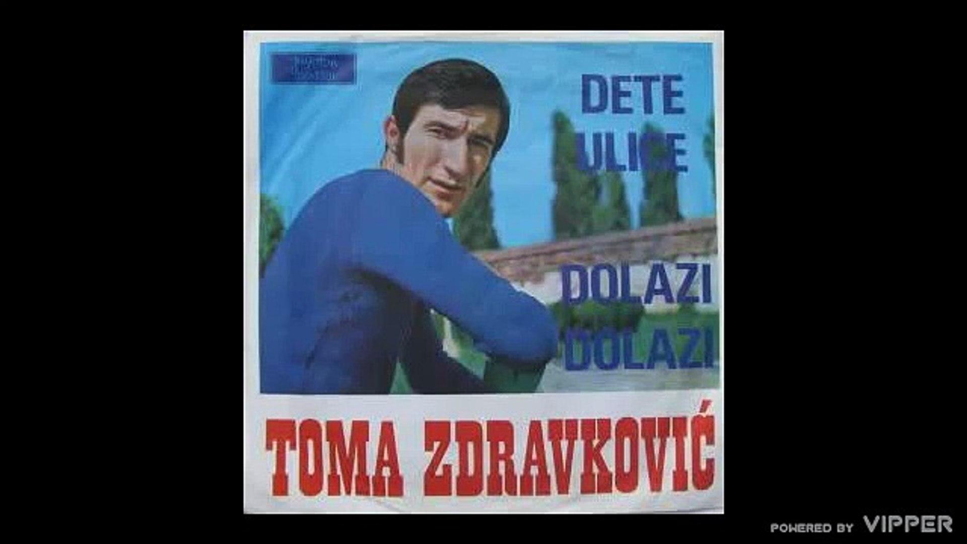 Toma Zdravkovic - Dete ulice - (audio) - 1970 Jugoton