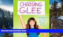 Best Price Choosing Glee: 10 Rules to Finding Inspiration, Happiness, and the Real You Jenna