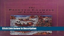 Download The Painted Enamels of Limoges: A Catalogue of the Collection of the Los Angeles County