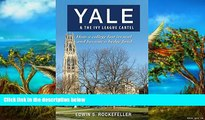 Online Edwin S. Rockefeller Yale   The Ivy League Cartel - How a college lost its soul and became