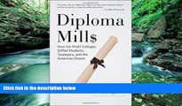 Read Online A. J. Angulo Diploma Mills: How For-Profit Colleges Stiffed Students, Taxpayers, and