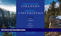 Online James Martin Consolidating Colleges and Merging Universities: New Strategies for Higher