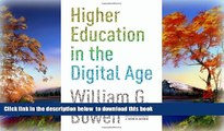 Pre Order Higher Education in the Digital Age (The William G. Bowen Memorial Series in Higher