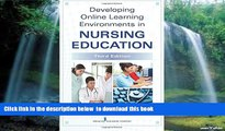 Pre Order Developing Online Learning Environments in Nursing Education, Third Edition (Springer