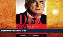 PDF [DOWNLOAD] DSK: The Scandal That Brought Down Dominique Strauss-Kahn [DOWNLOAD] ONLINE