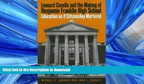 Hardcover Leonard Covello and the Making of Benjamin Franklin High School: Education As If