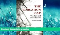 Pre Order The Education Gap: Vouchers and Urban Schools On Book