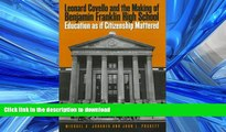 Read Book Leonard Covello and the Making of Benjamin Franklin High School: Education As If