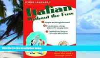 Price Italian Without the Fuss Living Language On Audio