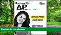 Price Cracking the AP Physics B Exam, 2012 Edition (College Test Preparation) Princeton Review For