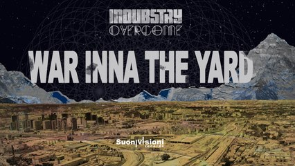 INDUBSTRY - WAR INNA THE YARD