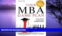 Buy Omari Bouknight Your MBA Game Plan, Third Edition: Proven Strategies for Getting Into the Top