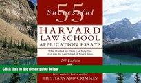 Buy Staff of the Harvard Crimson 55 Successful Harvard Law School Application Essays: With