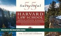 Read Online Staff of the Harvard Crimson 55 Successful Harvard Law School Application Essays: What