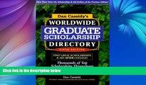 Read Online Dan Cassidy Dan Cassidy s Worldwide Graduate Scholarship Directory: Thousands of Top