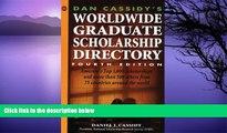 Buy Daniel J. Cassidy Dan Cassidy s Worldwide Graduate Scholarship Directory (4th ed) Full Book