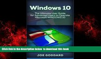 Pre Order Windows 10: The Ultimate User Guide for Advanced Users to Operate Microsoft Windows 10