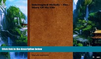 Best Price Interrupted Melody - The Story Of My Life Marorie Lawrence For Kindle