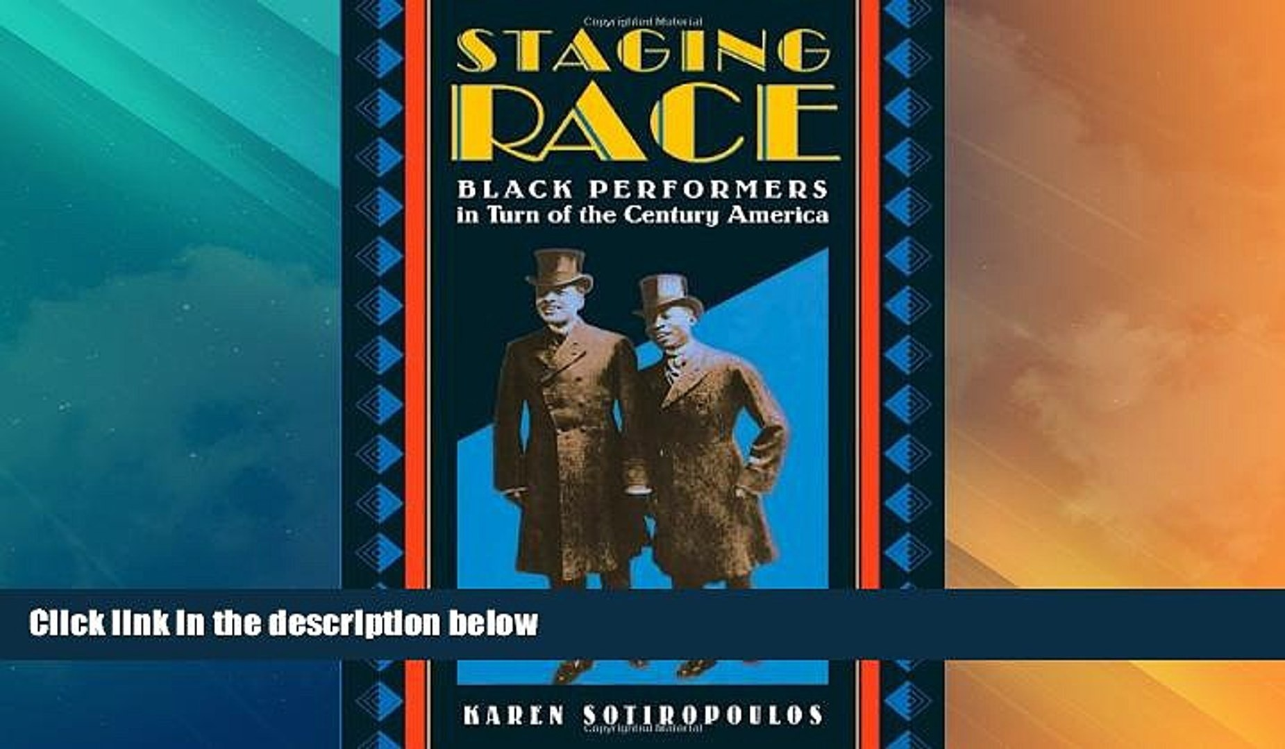 Read Online Karen Sotiropoulos Staging Race: Black Performers in Turn of the Century America