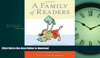 Hardcover A Family of Readers: The Book Lover s Guide to Children s and Young Adult Literature