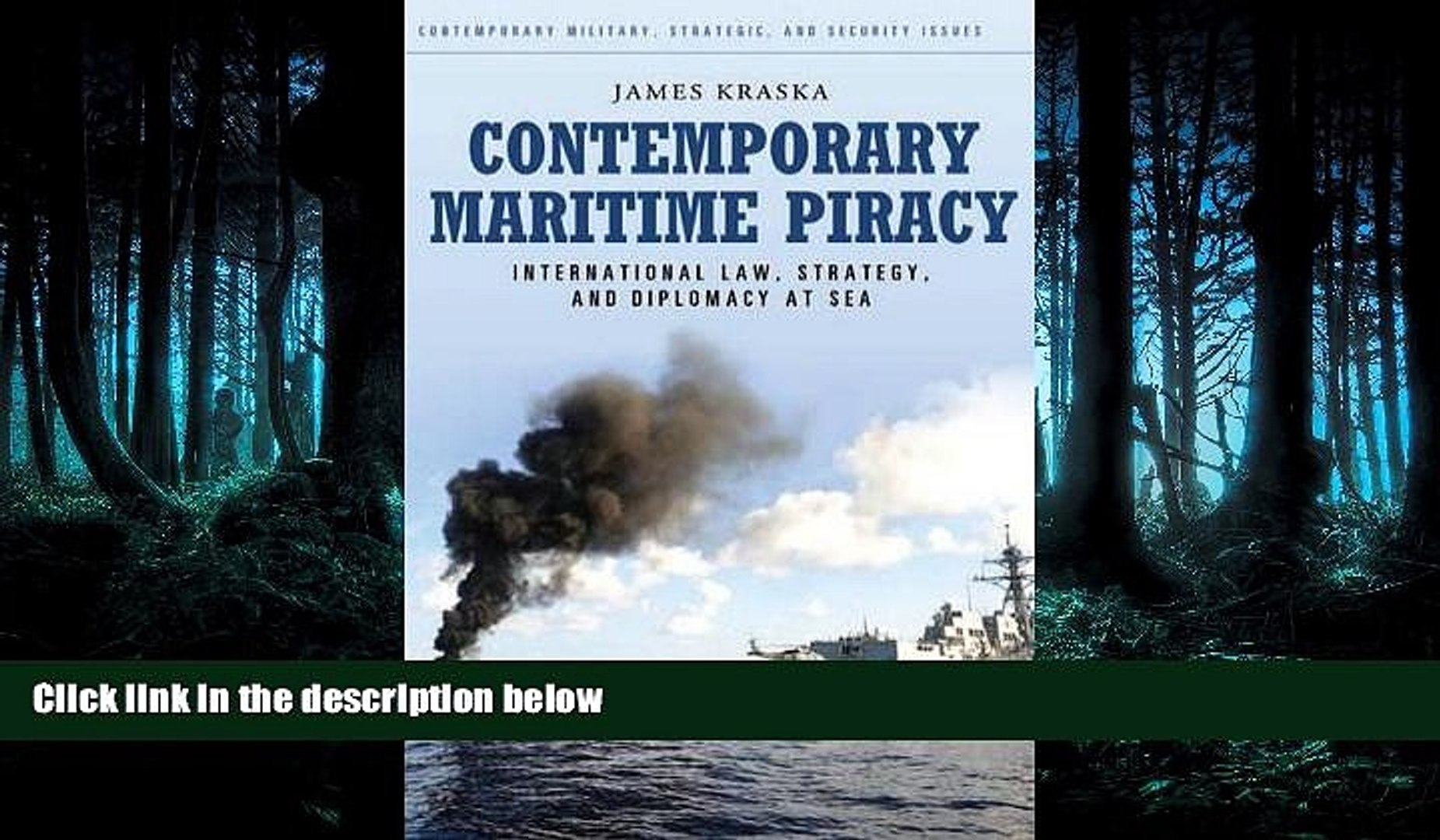 Contemporary Maritime Piracy: International Law, Strategy, and Diplomacy at Sea