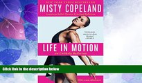 Online Misty Copeland Life in Motion: An Unlikely Ballerina Audiobook Epub