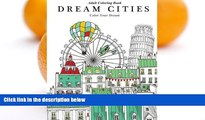 Pre Order Adult Coloring Book: Dream Cities : Color Your Dream (Volume 2) Cherina Kohey mp3
