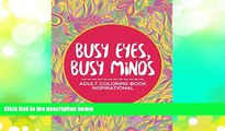 Pre Order Busy Eyes, Busy Minds: Adult Coloring Book Inspirational (Inspirational Coloring and Art