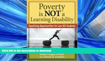 Read Book Poverty Is NOT a Learning Disability: Equalizing Opportunities for Low SES Students