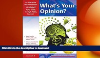 Read Book What s Your Opinion?: An Interactive Discovery-Based Language Arts Unit for High-Ability
