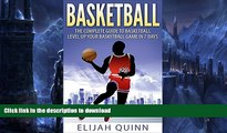Pre Order Basketball: The Complete Guide To Basketball - Level Up Your Basketball Game In 7 Days