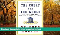 PDF [DOWNLOAD] The Court and the World: American Law and the New Global Realities BOOK ONLINE