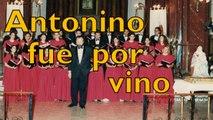 Antonino fue por vino. Coro del IPAS.
