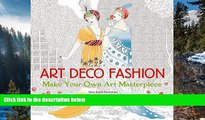 Read Online  Art Deco Fashion (Art Coloring Book): Make Your Own Art Masterpiece (Colouring Books)