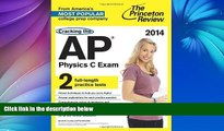 Online Princeton Review Cracking the AP Physics C Exam, 2014 Edition (College Test Preparation)