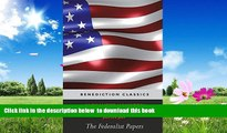 BEST PDF  The Federalist Papers (Including the Constitution of the United States) FOR IPAD