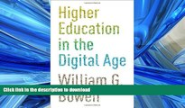 Hardcover Higher Education in the Digital Age (The William G. Bowen Memorial Series in Higher