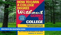 Download James P. Duffy How to Earn a College Degree Without Going to College Pre Order